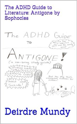 The ADHD Guide to Literature: Antigone by Sophocles