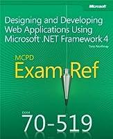 MCPD 70-519 Exam Ref: Designing and Developing Web Applications Using Microsoft .NET Framework 4