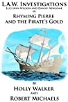 L.A.W. Investigations:  Rhyming Pierre and the Pirate's Gold