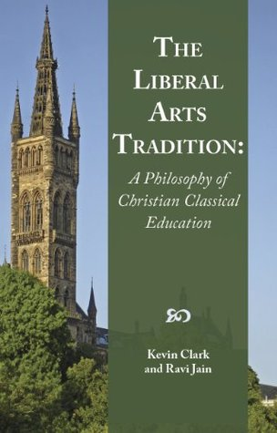 The Liberal Arts Tradition by Kevin Clark