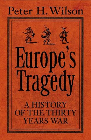 Europe's Tragedy by Peter H. Wilson