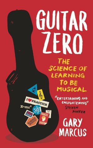 Guitar Zero by Gary F. Marcus