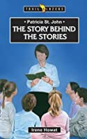 Patricia St John: The Story Behind the Stories (Trailblazers)