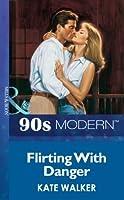 Flirting With Danger (Mills & Boon Vintage 90s Modern)
