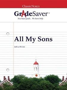 GradeSaver(tm) ClassicNotes All My Sons