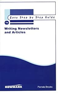 Writing Articles and Newsletters - The Easy Step by Step Guide