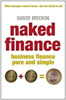 Naked Finance: Business Finance Pure and Simple