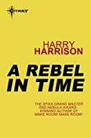 A Rebel in Time
