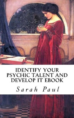 Identify Your Psychic Talent and Develop It Ebook