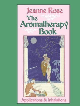 The Aromatherapy Book Applications & Inhalations