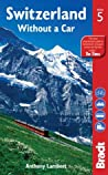 Switzerland without a Car (Bradt Travel Guides)