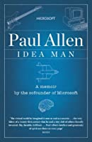 Idea Man: A Memoir by the Co-founder of Microsoft