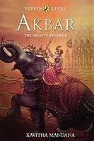 AKBAR: The Mighty Emperor