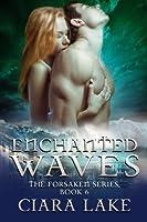 Enchanted Waves (The Forsaken Series)