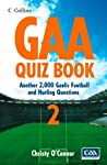 GAA Quiz Book 2: Another 2,000 Gaelic Football and Hurling Questions: Over 2000 Gaelic Football and Hurling Questions: Bk. 2