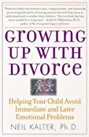 Growing Up with Divorce: Help Yr Child Avoid Immed: Helping Your Child Avoid Immediate and Later Emotional Problems