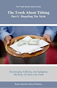 The Truth About Tithing Part I