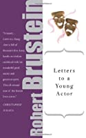 Letters to a Young Actor: A Universal Guide to Performance