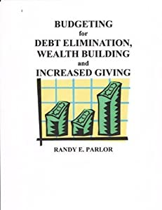 Budgeting for Debt Elimination, Wealth Building, and Increased Giving