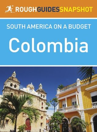Colombia Rough Guide Snapshot South America (Rough Guide to...)