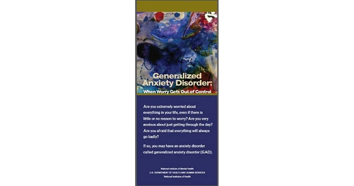 Generalized Anxiety Disorder (GAD): When Worry Gets Out of ...