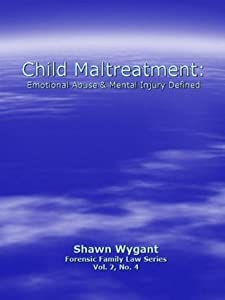 Child Maltreatment: Emotional Abuse & Mental Injury defined