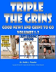 Triple The Grins: Good News and Grins To Go Volumes 1 - 3 - from the author of Faith That Works