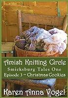 Christmas Cookies (Amish Knitting Circle, #3)
