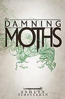 The Damning Moths (Snowflesh Trilogy)