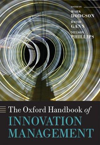 The Oxford Handbook of Innovation Management by Mark Dodgson