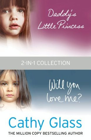 Daddy's Little Princess and Will You Love Me 2-in-1 Collection