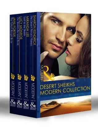 Desert Sheikhs Collection, Part 1: The Desert Prince's Mistress / Sold to the Sheikh / The Sheikh's Bartered Bride / The Sultan's Bought Bride