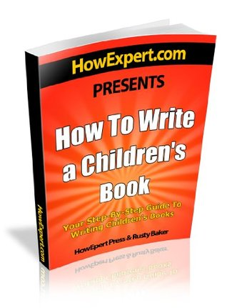 How To Write a Children's Book - Your Step-By-Step Guide To Writing Children's Book