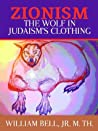 Zionism, the Wolf in Judaism's Clothing