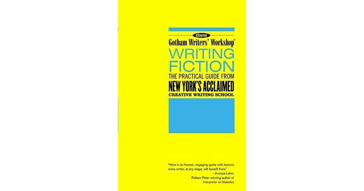 gotham creative writing 101 Writing your book writing fiction: the practical guide from new york's acclaimed creative writing school this is by the people at the gotham writers workshop i like it because it has lots of excercises and i think you get to be a better writer by writing as often as possible this is a text i use when i'm.