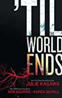 Till The World Ends (Luna): Dawn of Eden / Thistle & Thorne / Sun Storm
