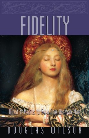 Fidelity  by Douglas Wilson