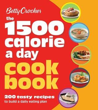 Betty Crocker 1500 Calorie a Day Cookbook (Betty Crocker Books)