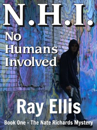 N.H.I. (No Humans Involved) (Book One - The Nate Richards Mystery)