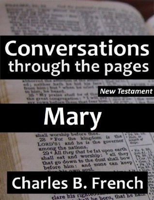Mary (Conversations Through the Pages - New Testament)
