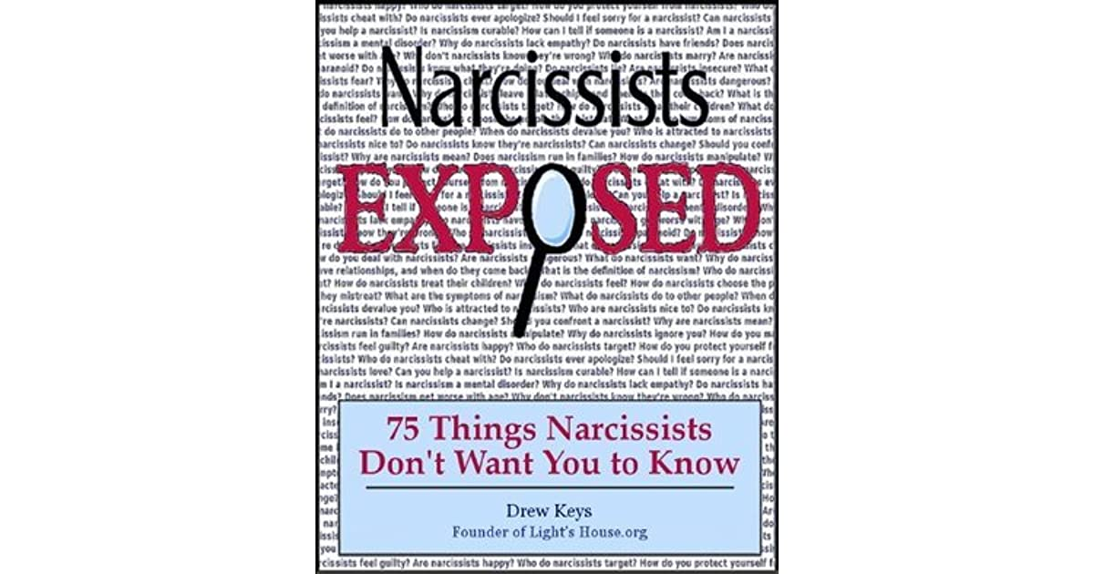 Narcissists Exposed - 75 Things Narcissists Don't Want You