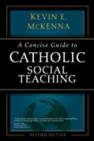 A Concise Guide to Catholic Social Teaching
