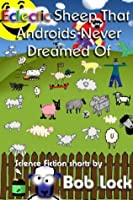 Eclectic Sheep That Androids Never Dreamed Of