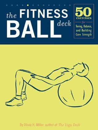 The-fitness-ball-deck-50-exercises-for-toning-balance-and-building-core-strength