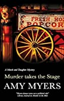 Murder Takes the Stage (A Marsh and Daughter Mystery)