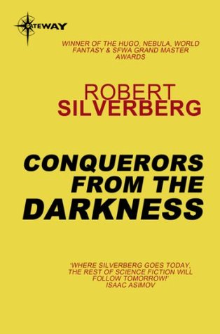 Conquerors from the Darkness by Robert Silverberg