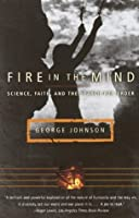 Fire in the Mind: Science, Faith, and the Search for Order (Vintage)
