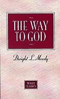 The Way To God: Moody Classics Series