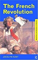 The French Revolution (Questions and Analysis in History)