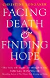 Facing Death And Finding Hope: A Guide to the Emotional and Spiritual Care of the Dying